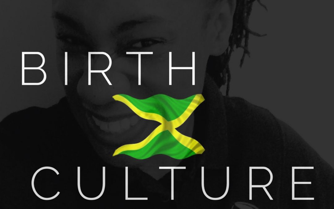 My Jamaican Culture & Birth
