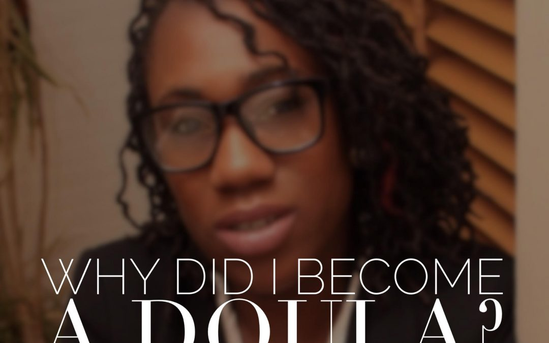 Why did I become a Doula (video)